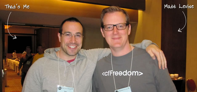 Ben Nadel at cf.Objective() 2011 (Minneapolis, MN) with: Matt Levine