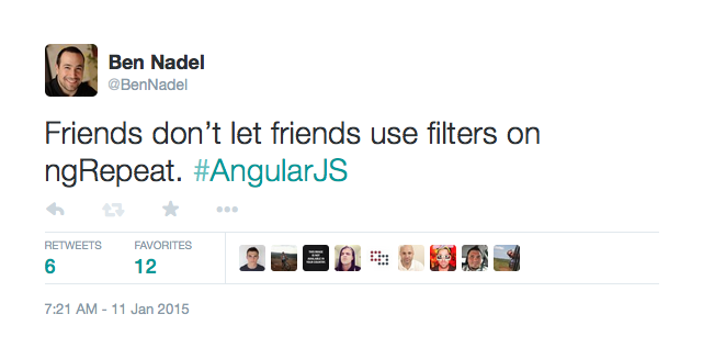 Friends don't let friends use filters on ngRepeat in AngularJS.