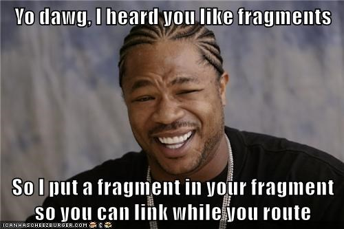 Yo dawg, I heard you like fragments. So, I put a fragment in your fragment so you can link while you route in AngularJS.