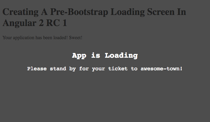 Creating A Pre-Bootstrap Loading Screen In Angular 2 RC 1