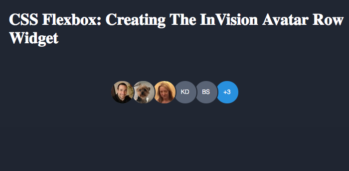 Using CSS flexbox to create the InVision avatars row widget.