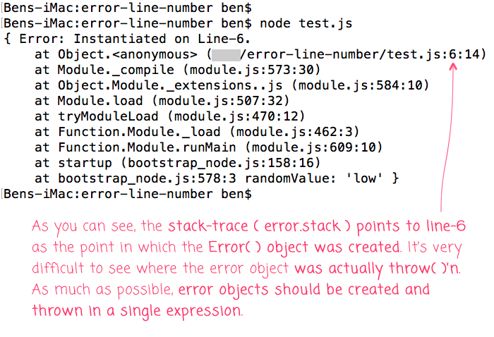 Error stack-traces in Node.js point to the line on which the Error() constructor was called - not on which the error was thrown.